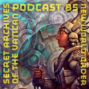 Secret Archives of the Vatican Podcast 85